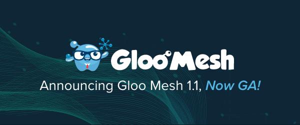 Gloo Mesh 1.1 GA banner